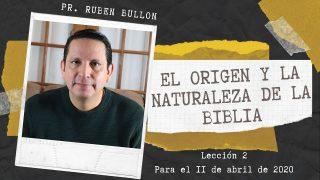 Lección 2 | El origen y la naturaleza de la Biblia | Escuela Sabática Pr. Ruben Bullón