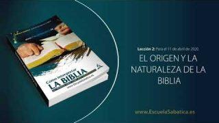 Lección 2   Martes 7 de abril del 2020   La palabra escrita de Dios   Escuela Sabática Adultos