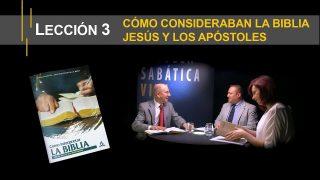 Lección 3 | Cómo consideraban la Biblia Jesús y los apóstoles | Escuela Sabática Viva