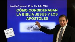 Lección 3 | Cómo consideraban la Biblia Jesús y los apóstoles | Escuela Sabática 2000