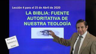 Lección 4 | La Biblia fuente autoritativa de nuestra teología | Escuela Sabática 2000