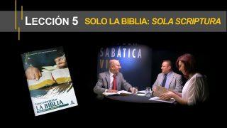 Lección 5 | Solo la Biblia: Sola Scriptura | Escuela Sabática Viva