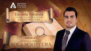 Lección 5 | Sólo la Biblia: Sola Scriptura | Escuela Sabática Pr. Anthony Araujo