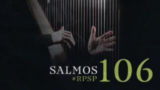 18 de mayo | Resumen: Reavivados por su Palabra | Salmos 106 | Pr. Adolfo Suárez