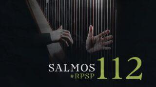 24 de mayo | Resumen: Reavivados por su Palabra | Salmos 112 | Pr. Adolfo Suárez