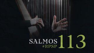 25 de mayo | Resumen: Reavivados por su Palabra | Salmos 113 | Pr. Adolfo Suárez