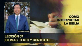 Bosquejo | Lección 7 | Idiomas, texto y contexto | Escuela Sabática Pr. Edison Choque