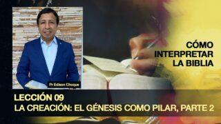 Bosquejo | Lección 9 | La creación: El Génesis como pilar, parte 2 | Escuela Sabática Pr. Edison Choque