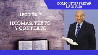 Comentario | Lección 7 | Idiomas, texto y contexto | Escuela Sabática Pr. Alejandro Bullón