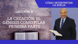 Comentario | Lección 8 | La creación: El Génesis como pilar – Primera parte | Escuela Sabática Pr. Alejandro Bullón