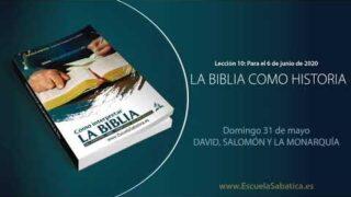 Lección 10 | Domingo 31 de mayo del 2020 | David, Salomón y la Monarquía | Escuela Sabática Adultos