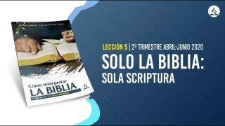 Lección 5 | Solo la Biblia: Sola Scriptura | Escuela Sabática Pr. Adolfo Suárez