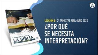 Lección 6 | ¿Por qué se necesita interpretación? | Escuela Sabática Pr. Adolfo Suárez
