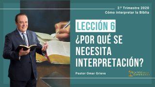 Lección 6 | ¿Por qué se necesita interpretación? | Escuela Sabática Pr. Omar Grieve