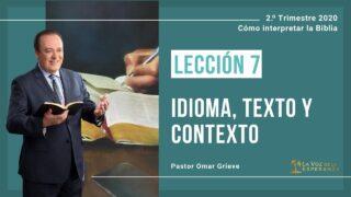 Lección 7 | Idiomas, texto y contexto | Escuela Sabática Pr. Omar Grieve