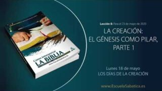 Lección 8 | Lunes 18 de mayo del 2020 | Los días de la creación | Escuela Sabática Adultos