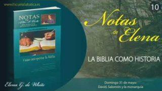 Notas de Elena | Domingo 31 de mayo del 2020 | David, Salomón y la monarquía | Escuela Sabática
