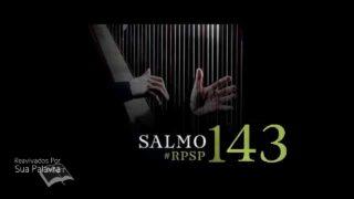 24 de junio   Resumen: Reavivados por su Palabra   Salmos 143   Pr. Adolfo Suárez