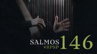27 de junio   Resumen: Reavivados por su Palabra   Salmos 146   Pr. Adolfo Suárez