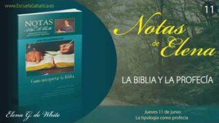 Notas de Elena | Jueves 11 de junio del 2020 | La tipología como profecía | Escuela Sabática