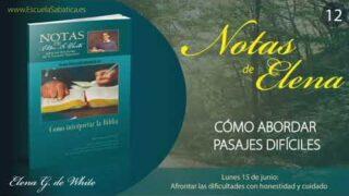 Notas de Elena | Lunes 15 de junio del 2020 | Afrontar las dificultades con honestidad y cuidado | Escuela Sabática