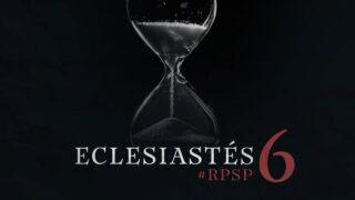 7 de agosto   Resumen: Reavivados por su Palabra   Eclesiastés 6   Pr. Adolfo Suárez