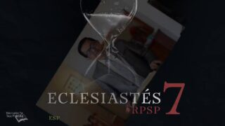 8 de agosto   Resumen: Reavivados por su Palabra   Eclesiastés 7   Pr. Adolfo Suárez