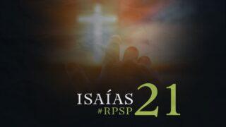 11 de septiembre   Resumen: Reavivados por su Palabra   Isaías 21   Pr. Adolfo Suárez
