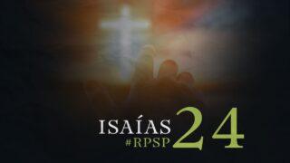 14 de septiembre   Resumen: Reavivados por su Palabra   Isaías 24   Pr. Adolfo Suárez