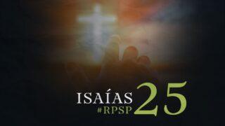 15 de septiembre   Resumen: Reavivados por su Palabra   Isaías 25   Pr. Adolfo Suárez