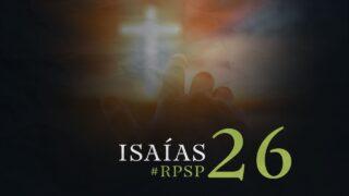 16 de septiembre   Resumen: Reavivados por su Palabra   Isaías 26   Pr. Adolfo Suárez