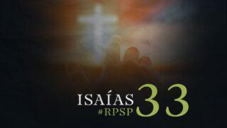 23 de septiembre   Resumen: Reavivados por su Palabra   Isaías 33   Pr. Adolfo Suárez