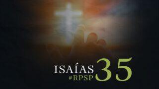 25 de septiembre   Resumen: Reavivados por su Palabra   Isaías 35   Pr. Adolfo Suárez