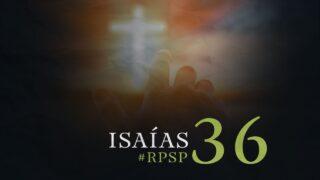 26 de septiembre   Resumen: Reavivados por su Palabra   Isaías 36   Pr. Adolfo Suárez