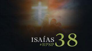 28 de septiembre   Resumen: Reavivados por su Palabra   Isaías 38   Pr. Adolfo Suárez