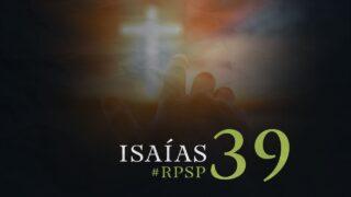 29 de septiembre | Resumen: Reavivados por su Palabra | Isaías 39 | Pr. Adolfo Suárez