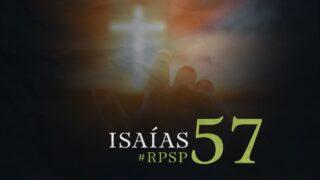 17 de octubre   Resumen: Reavivados por su Palabra   Isaías 57   Pr. Adolfo Suárez