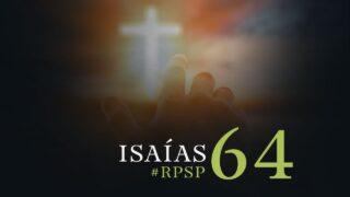 24 de octubre   Resumen: Reavivados por su Palabra   Isaías 64   Pr. Adolfo Suárez