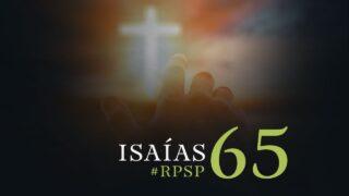 25 de octubre   Resumen: Reavivados por su Palabra   Isaías 65   Pr. Adolfo Suárez