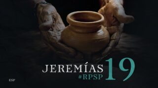 14 de noviembre | Resumen: Reavivados por su Palabra | Jeremías 19 | Pr. Adolfo Suárez