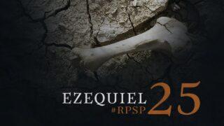 16 de enero | Resumen: Reavivados por su Palabra | Ezequiel 25 | Pr. Adolfo Suárez
