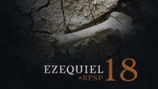 9 de enero | Resumen: Reavivados por su Palabra | Ezequiel 18 | Pr. Adolfo Suárez