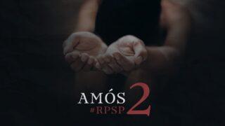 11 de marzo | Resumen: Reavivados por su Palabra | Amós 2 | Pr. Adolfo Suárez