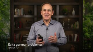 24 de junio | Evita generar problemas | Una mejor manera de vivir | Pr. Robert Costa