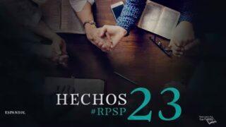 18 de agosto | Resumen: Reavivados por su Palabra | Hechos 23 | Pr. Adolfo Suárez
