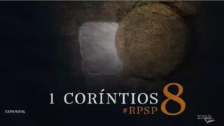 1 Corintios 8 | Resumen: Reavivados por su Palabra | Pr. Adolfo Suárez