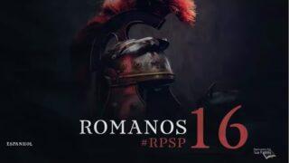 8 de septiembre | Resumen: Reavivados por su Palabra | Romanos 16 | Pr. Adolfo Suárez