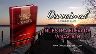 18 de octubre | Devocional: Nuestra Elevada Vocación | Dejad brillar vuestra luz